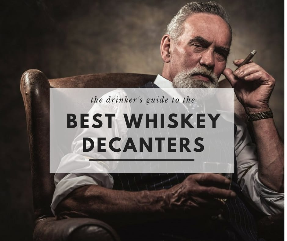 Best Whiskey Decanters: 10 Unique Designs To Savour That Scotch
